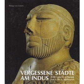 Verlag Philipp von Zabern Mainz Vergessene Stadte am Indus: Frühe Kulturen in Pakistan vom 8.-2. Jahrtausend v. Chr.