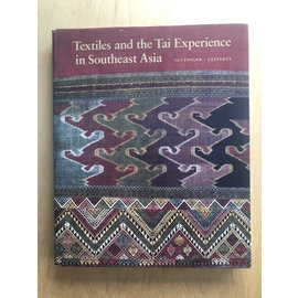 The Textile Museum Washington DC Textiles and the Tai Experience in Southeast Asia, by M. Gittinger, H Leedom Lefferts