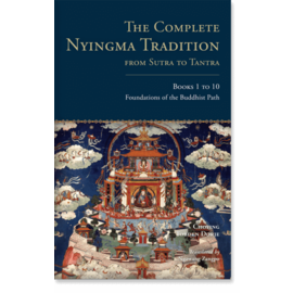 Snow Lion Publications The Complete Nyingma Tradition: From Sutra to Tantra (1-10)