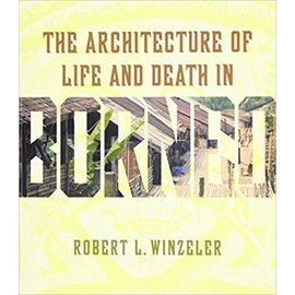 University of Hawai'i Press The Architecture of Life and Death in Borneo, by Robert L. Winzeler