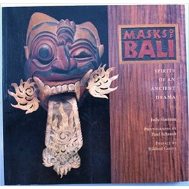 Chronicle Books San Francisco Masks of Bali: Spirits of an Ancient Drama, Judy Slattum