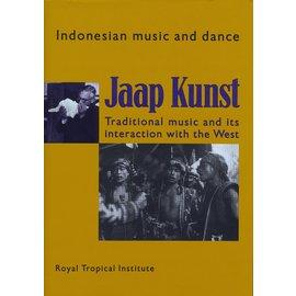 Royal Tropical Institute, Amsterdam Jaap Kunst: Indonesian music and dance, by Ernst Heins, Elisabeth den Otter, Felix van Lamsweerde