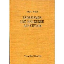Verlag Hans Huber, Bern Exorzismus und Heilkunde auf Ceylon, von Paul Wirz