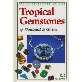 Asia Books, Singapore Tropical Gemstones of Thailand and SE Asia, by Carole Clark