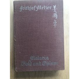 Verlag E. Haberland, Leipzig Malaria, Gold und Opium, von Frithjof Melzer
