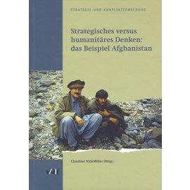 VDF Hochschulverlag der ETH Zürich Strategische versus humanitäres Denken: das Beispiel Afghanistan, von Claudine Nick-Miller