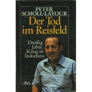 DVA Deutsche Verlags-Anstalt Stuttgart Der Tod im Reisfeld, Dreissig Jahre Krieg in Indochina, von Peter Scholl-Latour