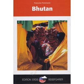 Edition Erde Reiseführer Bhutan, von Francoise Pommaret