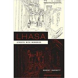 Columbia University Press Lhasa: Street with Memories, by Robert Barnett