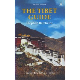 Wisdom Publications The Tibet Guide, by Stephen Batchelor