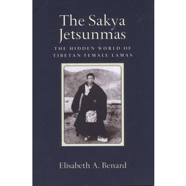 The Sapan Fund, Berkeley The Sakya Jetsunmas, by Elisabeth A. Benard
