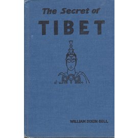 The Goldsmith Publishing Company, Chicago The Secret of Tibet, by William Dixon Bell