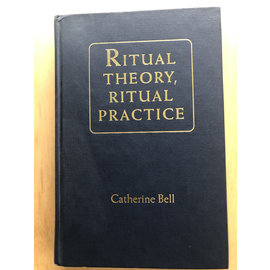 Oxford University Press Ritual Theory, Ritual Practice, by Catherine Bell