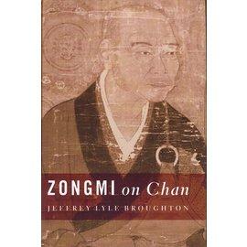 Columbia University Press Zongmi on Chan, by Jeffrey Broughton