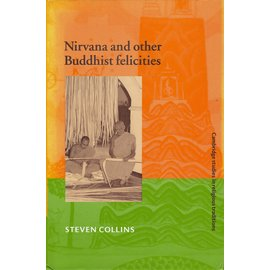 Cambridge University Press Nirvana and other Buddhist felicities, by Steven Collins