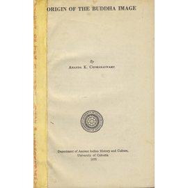 University of Calcutta Origin of the Buddha Image, by Ananda K. Coomaraswamy