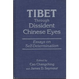 M.E. Sharpe Tibet through Dissident Chinese Eyes, ed, by Cao Changching, James D. Seymour