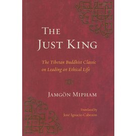Snow Lion Publications The Just King, by Jamgön Mipham, José Ignacio Cabezon