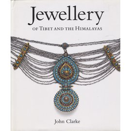 Timeless Books Jewellery of Tibet and the Himalayas, by John Clarke