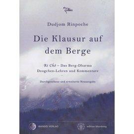 Wandel Verlag Die Klausur auf dem Berge, von Dudjom Rinpoche