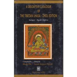 The Asiatic Society, Kolkatta A Descriptive Catalogue of the Tibetan Lhasa Zhol Edition (Kangyur, Rgyud)
