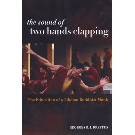 University of California Press The Sound of two Hands Clapping, by Georges B.J. Dreyfus
