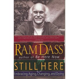 Riverhead Books Still Here: Embracing Aging, Changing, and Dying, by Ram Dass