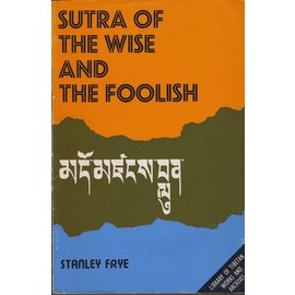 Library of Tibetan Works and Archives Sutra of the Wise and the Foolish, by Stanley Frye