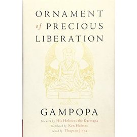 Wisdom Publications Ornament of Precious Liberation, by Gampopa, Thupten Jinpa, Ken Holmes, Karmapa