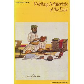 The British Library Writing Materials of the East, by Albertine Gaur