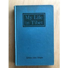 Econolith Press, Los Angeles My Life in Tibet, by Edwin John Dingle