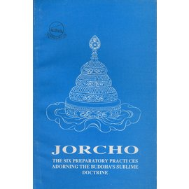 Library of Tibetan Works and Archives Jorcho The Six Preparatory Practices, by Nawang Chögyor, Losang C. Gangchenpa, Karma Lekshe Tsomo