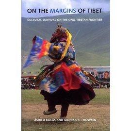 University of Washington Press On the Margins of Tibet, by Ashild Kolas and Monika P. Thowsen SC