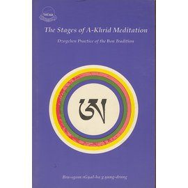 Library of Tibetan Works and Archives The Stages of A-Khrid Meditation, by Bru-sgom rGyal-ba g.yung-drung