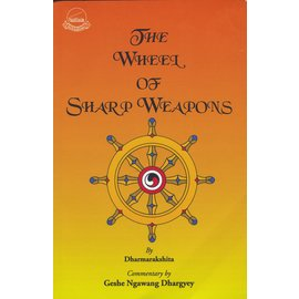 Library of Tibetan Works and Archives The Wheel of Sharp Weapons, by Dharmarakshita, Geshe Ngawang Dhargyey
