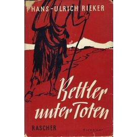 Rascher Verlag Bettler unter Toten, von Hans-Ulrich Rieker