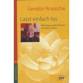 Joy Verlag Lasst einfach los! von Gendün Rinpoche
