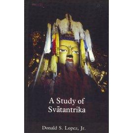 Snow Lion Publications A Study of Svatantrika, by Donald S. Lopez Jr.