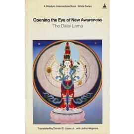 Wisdom Publications Opening the Eye of New Awareness, by H.H. the Dalai Lama, Donald S. Lopez Jr, Jeffrey Hopkins
