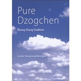 Namkha Publications Pure Dzogchen - Zhang Zhung Tradition, by Geshe Dangsong Namgyal