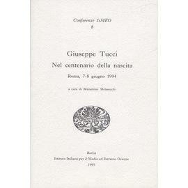 Istituto Italiano per il Medio ed Estremo Oriente Giuseppe Tucci: Nel Centenario della Nascita, a cura di Benjamino Melasecci