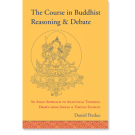 Snow Lion Publications The Course in Buddhist Reasoning & Debate, by Daniel Perdue