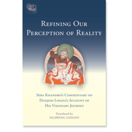 Snow Lion Publications Refining Our Perception of Reality, by Sera Khandro
