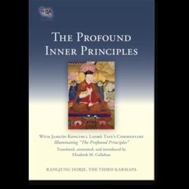 Snow Lion Publications The Profound Inner Principles, by the Third Karmapa, Elizabeth M. Callahan