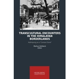 Heidelberg University Publishing Transcultural Encounters in the Himalayan Borderlands, by Markus Viehbeck
