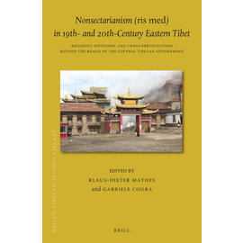 Brill Nonsectarianism (ris med) in 19th- and 20th-Century Eastern Tibet , by Klaus-Dieter Mathes, Gabriele Coura
