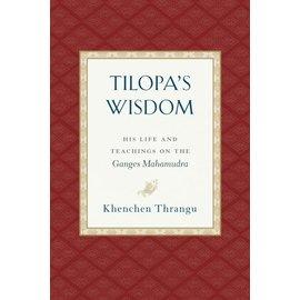 Snow Lion Publications Tilopa's Wisdom, by Khenchen Thrangu