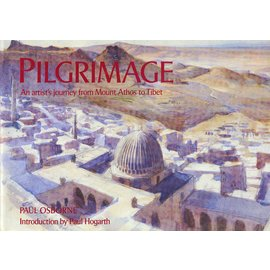 George Philip London Pilgrimage: An Artists Journey from Mt. Athos to Tibet, by Paul Osborne
