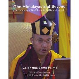 Phalpung Yeshe Chökor Ling The Himalayas and Beyond: Karma Kagyu Busddhism in India and Nepal,  by Gelongma Lama Palmo