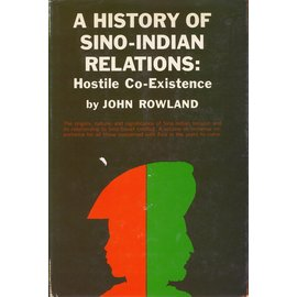 D. van Nostrand Company, Inc. A History of Sino-Indian Relations, by John Rowland